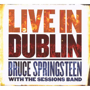 springsteen,bruce & sessions band,the - live in dublin