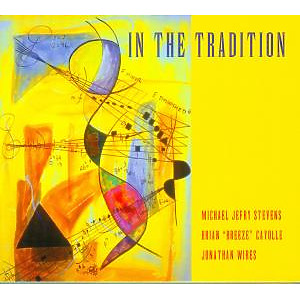 stevens/cayolle/wires - in the tradition