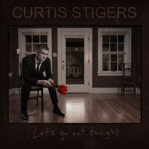 stigers,curtis - let's go out tonight
