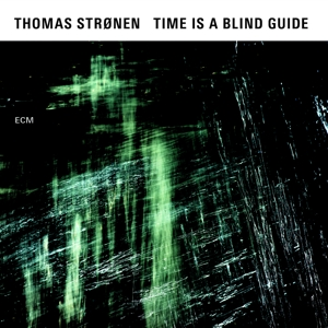 stronen,thomas - time is a blind guide