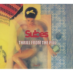 subes - thrill from the pill