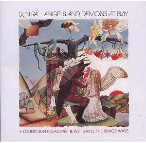 sun ra arkestra - angels and demons at play