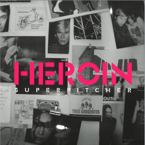 superpitcher - heroin (2021 Repress)