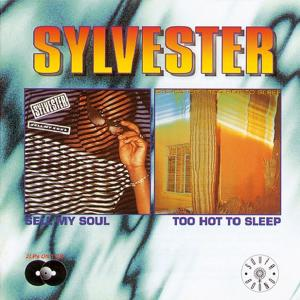 sylvester - sell my soul/too hot to sleep