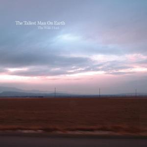 tallest man on earth,the - the wild hunt