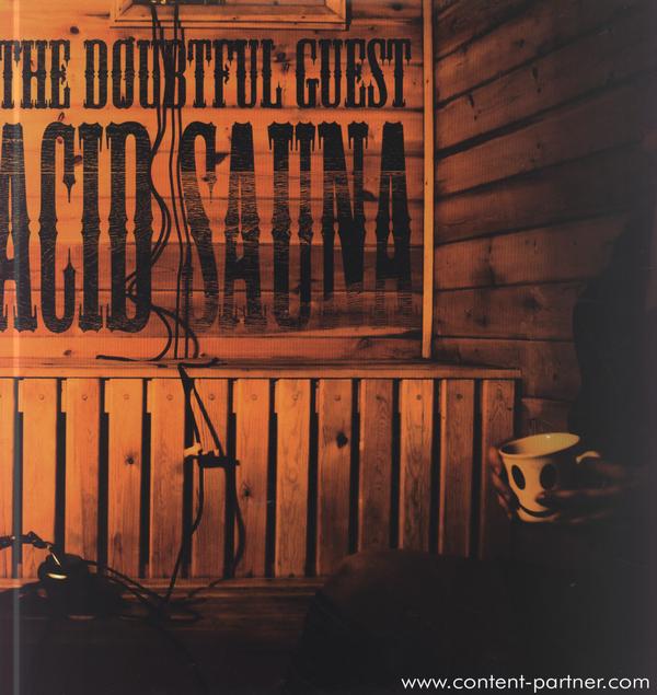 the doubtful guest - acid sauna