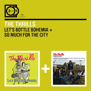 thrills,the - 2 for 1: let's bottle bohemia/so much fo