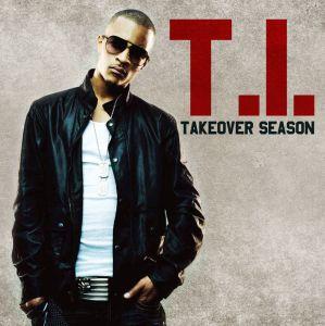 t.i. - takeover season