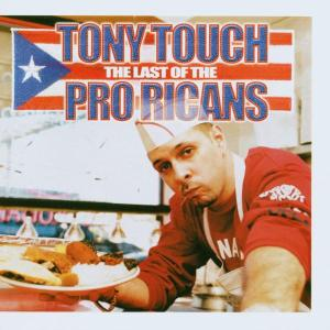 tony touch - last of the pro-ricans
