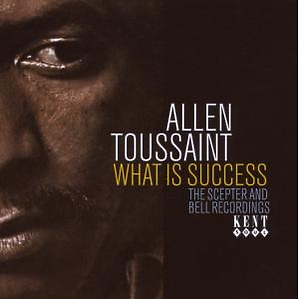 toussaint,allen - what a success-scepter and bell recordin