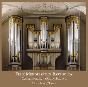 traub,antje maria - felix mendelssohn bartholdy orgelsonaten