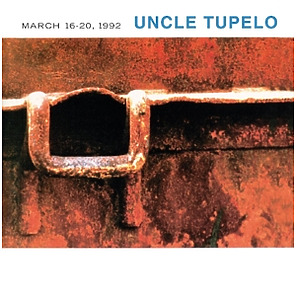 uncle tupelo - march 16-20,1992