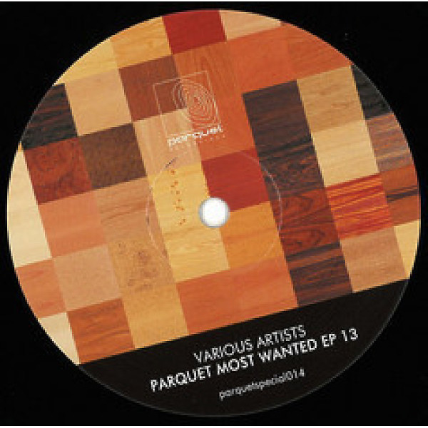 various artists - Parquet Most Wanted EP 13