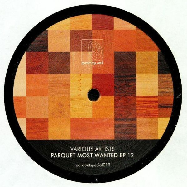 various artists - parquet most wanted ep 12
