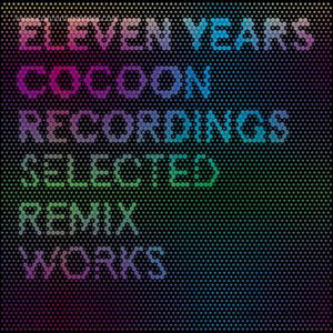 various - 11 years cocoon selected remix works