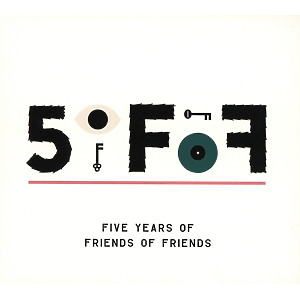 various - 5ofof: five years of friends of friends.