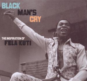 various - black mans cry-inspiration of fela kuti