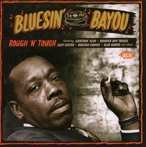 various - bluesin' by the bayou-rough 'n' tough