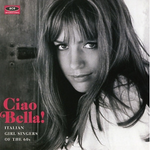 various - ciao bella! italian girl singers of the