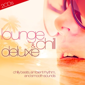 various - lounge & chill deluxe
