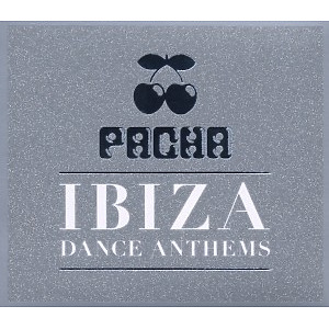 various - pacha ibiza dance anthems