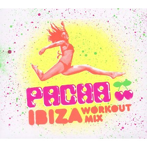 various - pacha ibiza workout mix