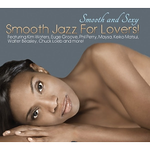 various - smooth and sexy-smooth jazz for lovers!