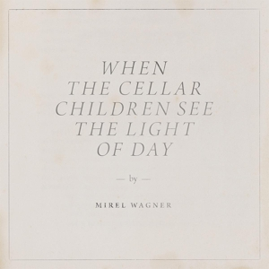 wagner,mirel - when the cellar children see the li