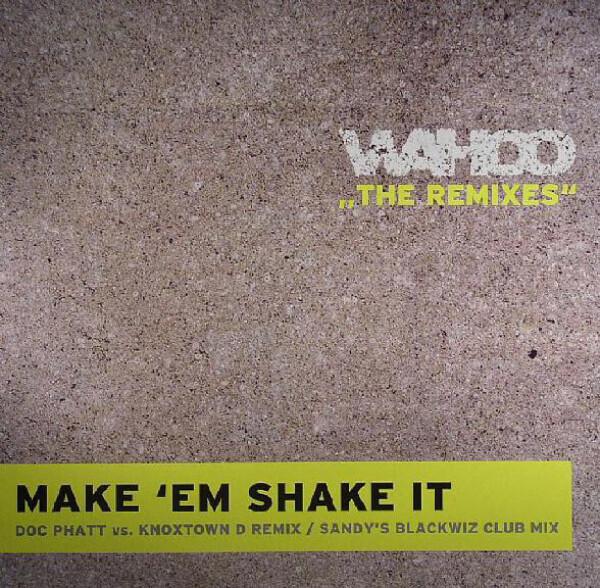 wahoo - make 'em shake it (german remix)