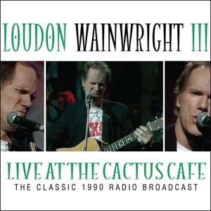 wainwright,loudon iii - live at the cactus cafe