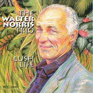 walter norris trio,the - lush life