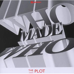 who made who - the plot