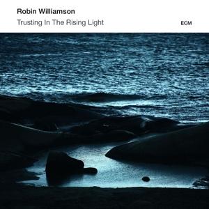 williamson,robin - trusting in the rising light