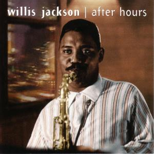 willis jackson - after hours