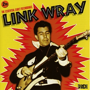 wray,link - the essential early recordings