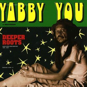 yabby you - deeper roots