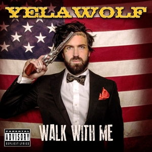 yelawolf - walk with me