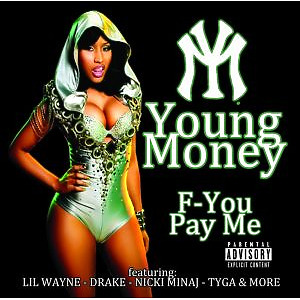 young money - f-you,pay me