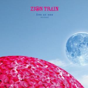 zion train - live as one remixed