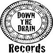 Down The Drain Records