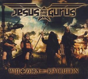 jesus and the gurus - jesus and the gurus - wut und zorn gleich revolution