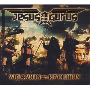 jesus and the gurus - wut und zorn gleich revolution
