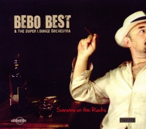 bebo best and the super lounge orchestra - bebo best and the super lounge orchestra - saronno on the rocks