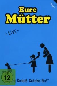 eure mütter - eure mütter - ohne scheiss: schokoeis - live