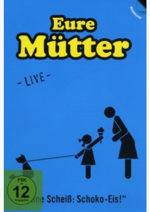 eure mütter - ohne scheiss: schokoeis - live