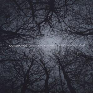 oureboros - oureboros - dreaming in earth, dissolving in light