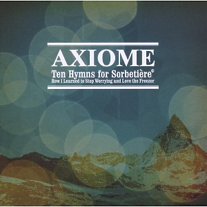 axiome - ten hymns for sorbetière or how i learne