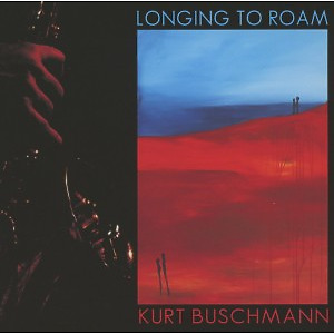 kurt buschmann - longing to roam