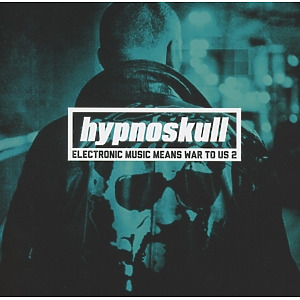 hypnoskull - electronic music means war to us 2