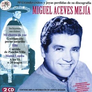 miguel aceves mejia - miguel aceves mejia - 50 grandes exitos y joyas perdidas de su